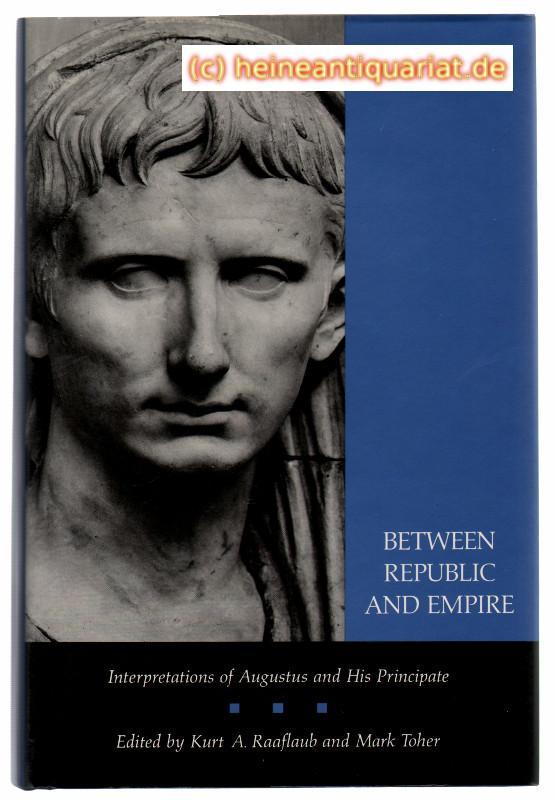 Interpretations of Augustus and His Principate Between Republic and Empire