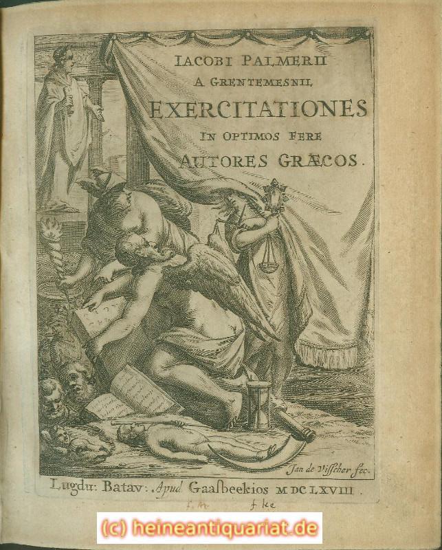 IACOBI PALMERII A GRENTEMESNII. EXERCITATIONES IN OPTIMOS: Palmer[us], Jacob[us], d.i.