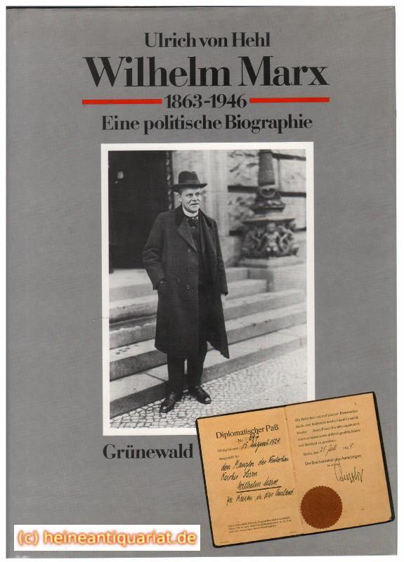 Wilhelm Marx 1863 - 1946. Eine politische: Hehl, Ulrich von