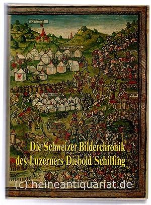 Die Schweizer Bilderchronik. Des Luzerners Diebold Schilling,: Schmid, Alfred A.