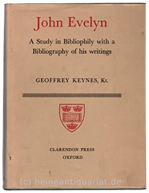 John Evelyn. A Study in Bibliophily with a Bibliography of his writings.