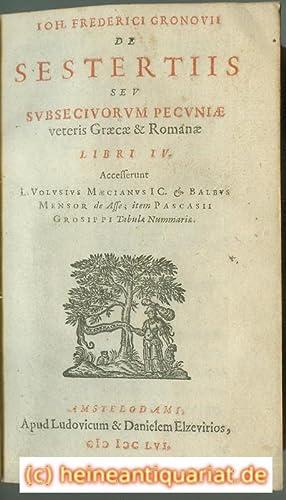 IOH. FREDERICI GRONOVII DE SESTERTIIS SEV SVBSECIVORVM: Gronovius, Johannes Fredericus