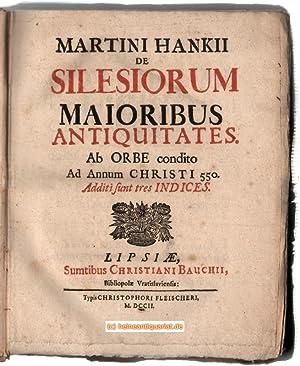 Martini Hankii De Silesiorum Maioribus Antiquitates. Ab: Hanke, Martin (auch