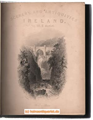 The Scenery and Antiquities of Ireland, Illustrated from Drawings by W. H. Bartlett; the Literary...