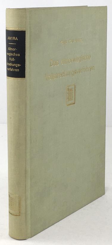 Das Altnorwegische Vollstreckungsverfahren. Eine rechtsgeschichtliche Abhandlung. Neudruck: Amira, Karl von