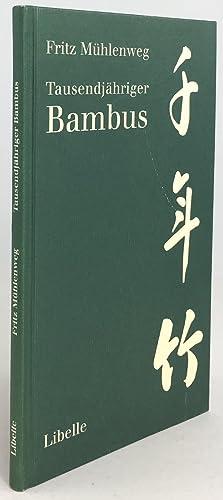Tausendjähriger Bambus. Nachdichtungen aus dem Shijing. Mit: Mühlenweg, Fritz :