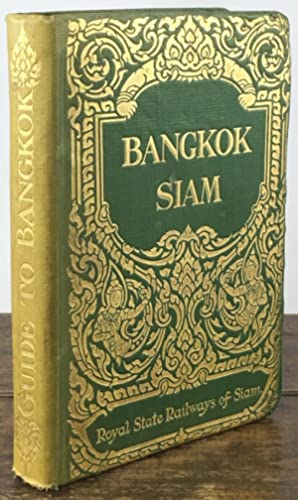 Guide to Bangkok with Notes on Siam. Third Edition.