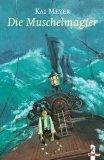 Die Muschelmagier, Bd. 2 der Wellenläufer-Trilogie,: Meyer, Kurt: