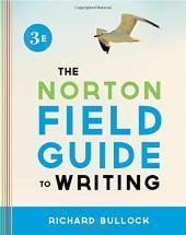 The Norton Field Guide to Writing (Third: Bullock, Richard