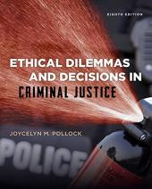 Ethical Dilemmas and Decisions in Criminal Justice: Pollock, Joycelyn M.