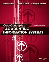 Core Concepts of Accounting Information Systems: Simkin, Mark G.;