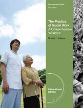 The Practice of Social Work: A Comprehensive: Zastrow, Charles