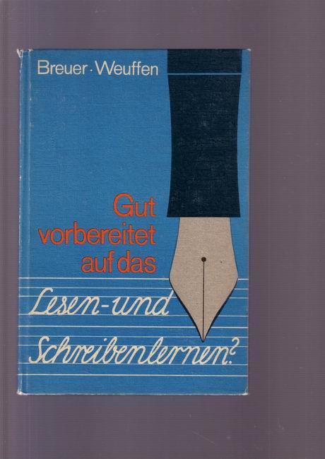 Gut vorbereitet auf das Lesen- und Schreibenlernen?: Breuer, Helmut /