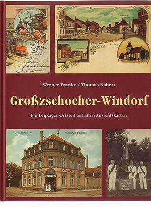 Großzschocher-Windorf - Ein Leipziger Ortsteil auf alten: Franke, Werner /