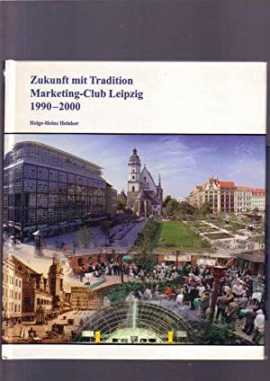 Zukunft mit Tradition - Marketing-Club Leipzig 1990 - 2000
