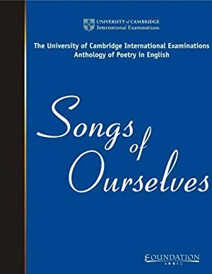 Songs of Ourselves: The University of Cambridge: Cambridge International Examinations