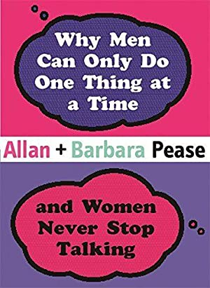 Why Men Can Only Do One Thing: Pease, Barbara