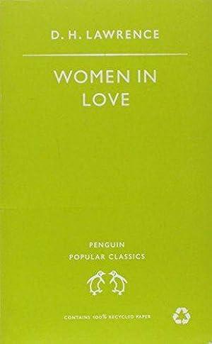 Women in Love (Penguin Popular Classics): Lawrence, D. H.