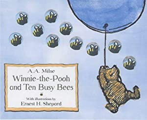 Winnie The Pooh and Ten Busy Bees: A.A. Milne