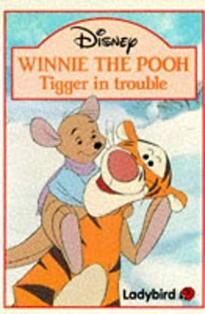 Winnie the Pooh: Tigger in Trouble (Winnie: A.A. Milne