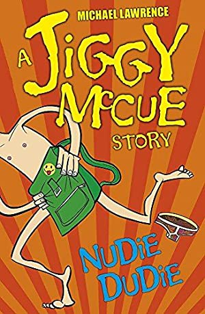 Nudie Dudie (Jiggy McCue): Lawrence, Michael