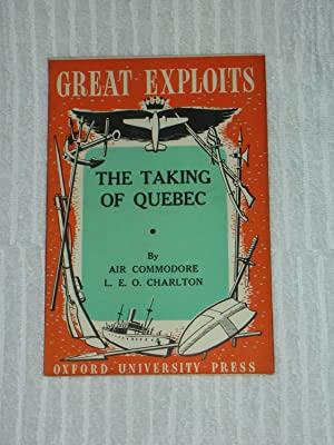 The Taking of Quebec Great Exploits Series: CHARLTON Air Commodore
