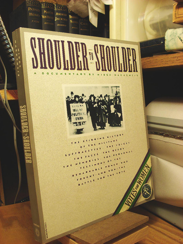 Shoulder to Shoulder: A Documentary - MacKenzie, Midge