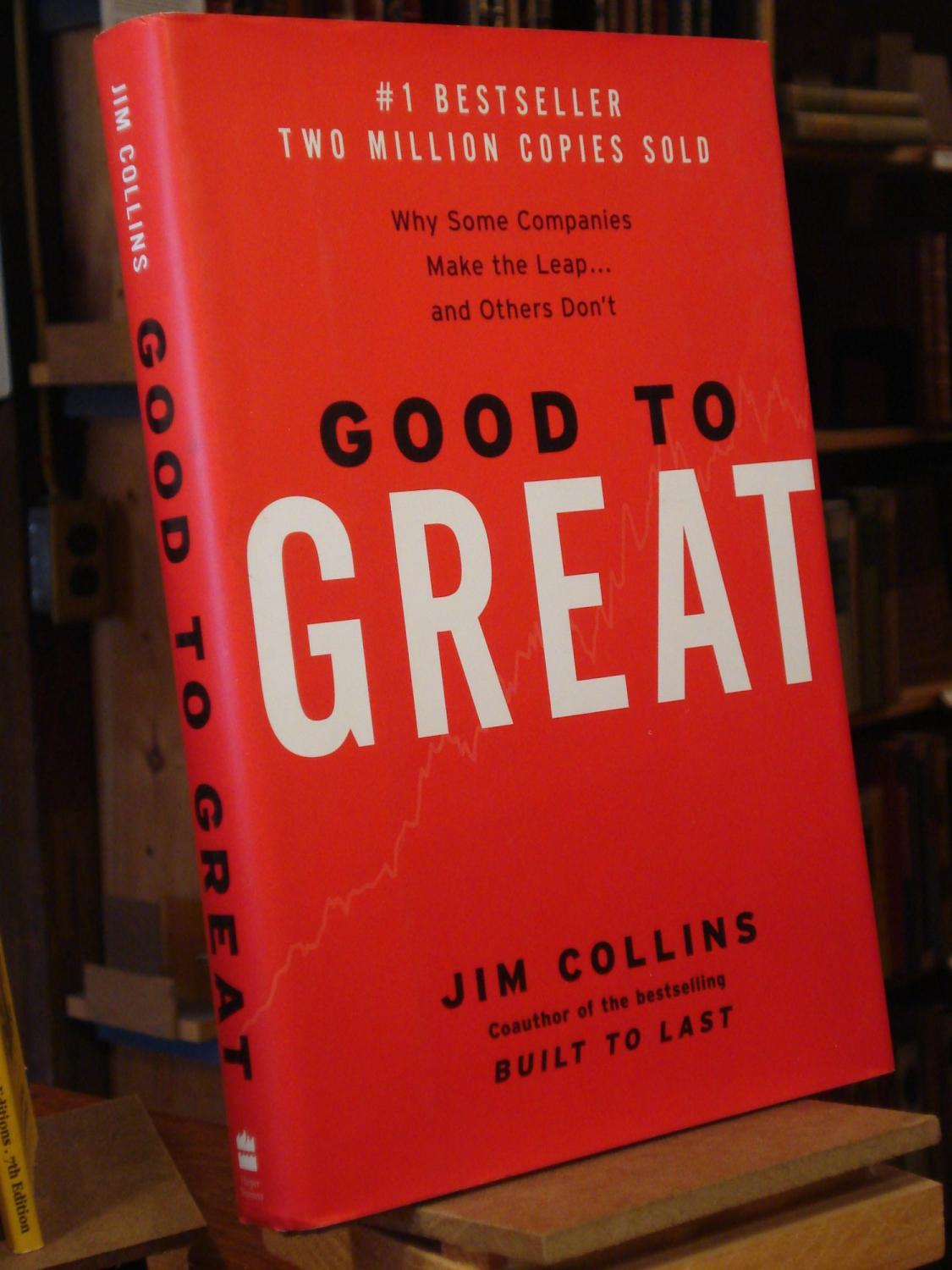 good to great by jim collins The latest tweets from jim collins - good to great (@level5leaders) jim collins is a student and teacher of what make great companies tick and author or co-author of six books, including good to great and built to last.