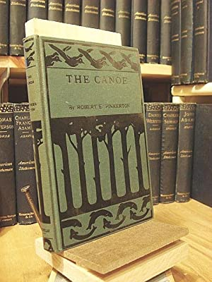 The Canoe: Its Selection, Care, and Use