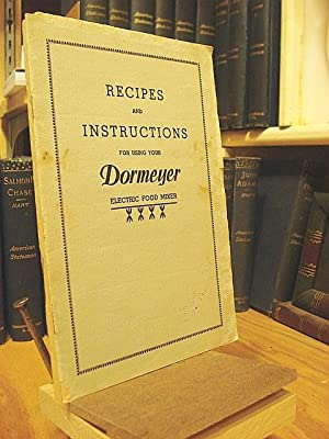 Recipes and Instructions For Using Your Dormeyer