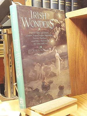 Irish Wonders: The Ghosts, Giants, Pookas, Demons,: McAnally, David Rice;McAnally,