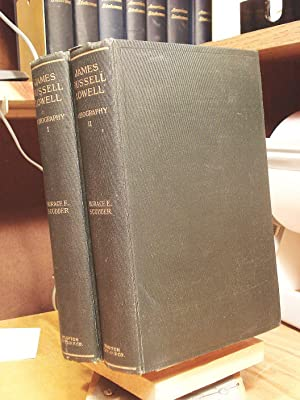 James Russell Lowell: A Biography (in two volumes)