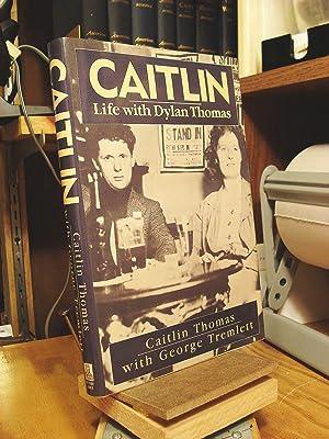 Caitlin: Life With Dylan Thomas: Thomas, Caitlin; Tremlett,