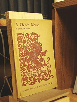 A Church Mouse: A Comedy in Three: Fodor, Ladislaus
