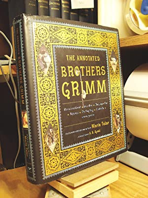 The Annotated Brothers Grimm: Grimm, Jacob;Grimm, Wilhelm