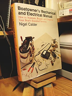 Boatowner's Mechanical and Electrical Manual: How to Maintain, Repair, and Improve Your Boat's Es...