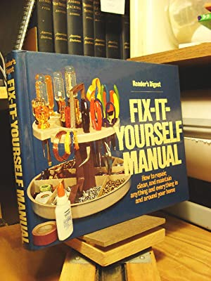 Reader's Digest Fix-It-Yourself Manual: Reader's Digest Staff