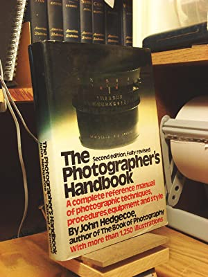 A Complete Reference Manual of Techniques Procedures Equipment and Style The Photographers Handbook