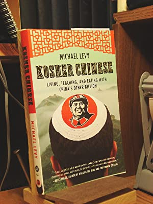 Kosher Chinese: Living, Teaching, and Eating With: Levy, Michael