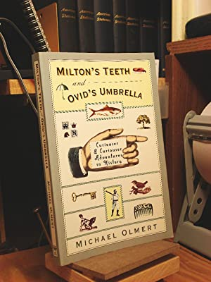 Milton's Teeth & Ovid's Umbrella: Curiouser and: Olmert, Michael