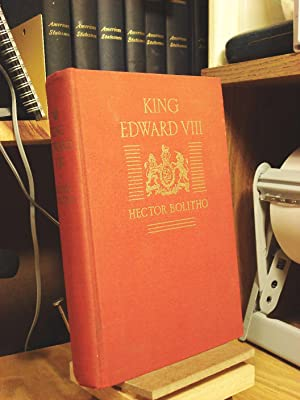 King Edward VIII: An Intimate Biography: Bolitho, Hector