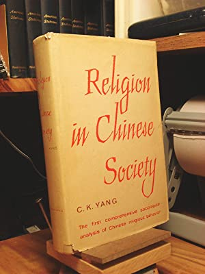 Religion in Chinese Society: Yang, C. K.
