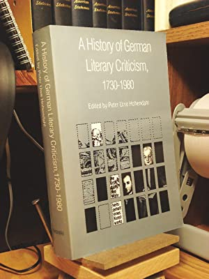 A History of German Literary Criticism, 1730-1980: Peter Uwe Hohendahl,