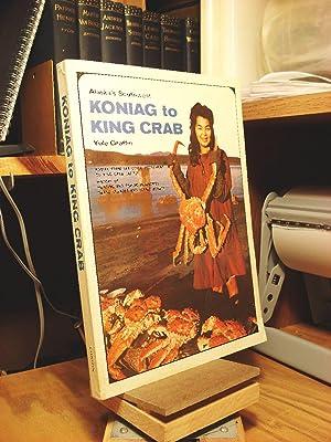 Alaska's Southwest: Koniag to King Crab: Chaffin, Yule