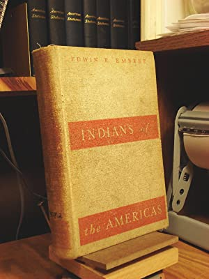 Indians of the Americas: Embree, Edwin R.
