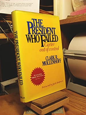 The President Who Failed: Carter Out of: Mollenhoff, Clark R.