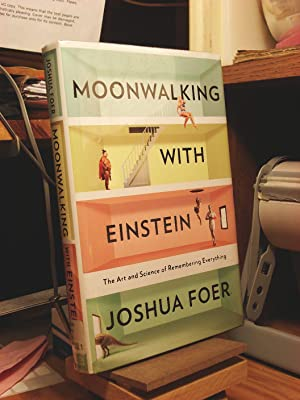 Moonwalking with Einstein: The Art and Science: Foer, Joshua