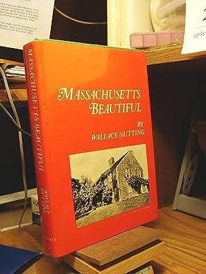 Massachusetts Beautiful: Nutting, Wallace