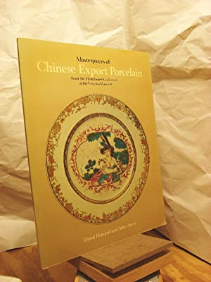 Masterpieces of Chinese Export Porcelain from the: Howard, David Sanctuary;Ayers,