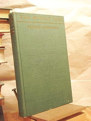 The Middle Span, Vol. II: Santayana, George